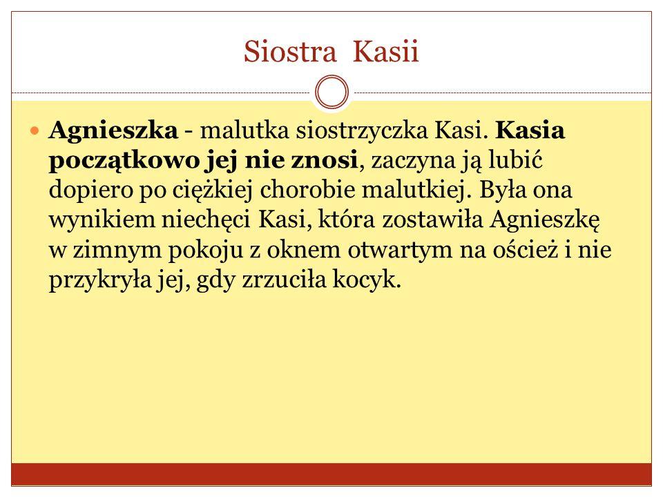 Siostra Kasii Agnieszka - malutka siostrzyczka Kasi.