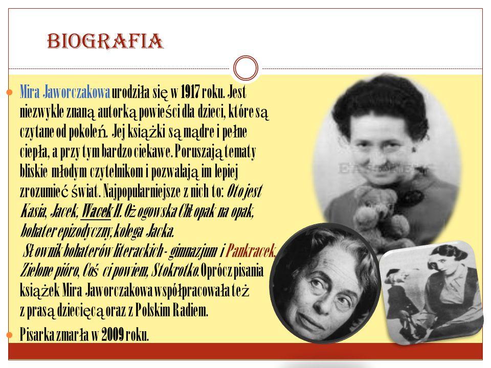 BIOGRAFIA Mira Jaworczakowa urodzi ł a si ę w 1917 roku.