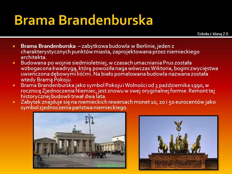  Brama Brandenburska – zabytkowa budowla w Berlinie, jeden z charakterystycznych punktów miasta, zaprojektowana przez niemieckiego architekta.  Budo