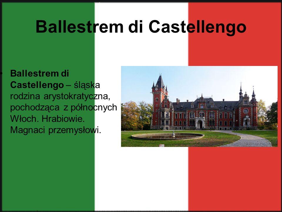 Ballestrem di Castellengo Ballestrem di Castellengo – śląska rodzina arystokratyczna, pochodząca z północnych Włoch. Hrabiowie. Magnaci przemysłowi.