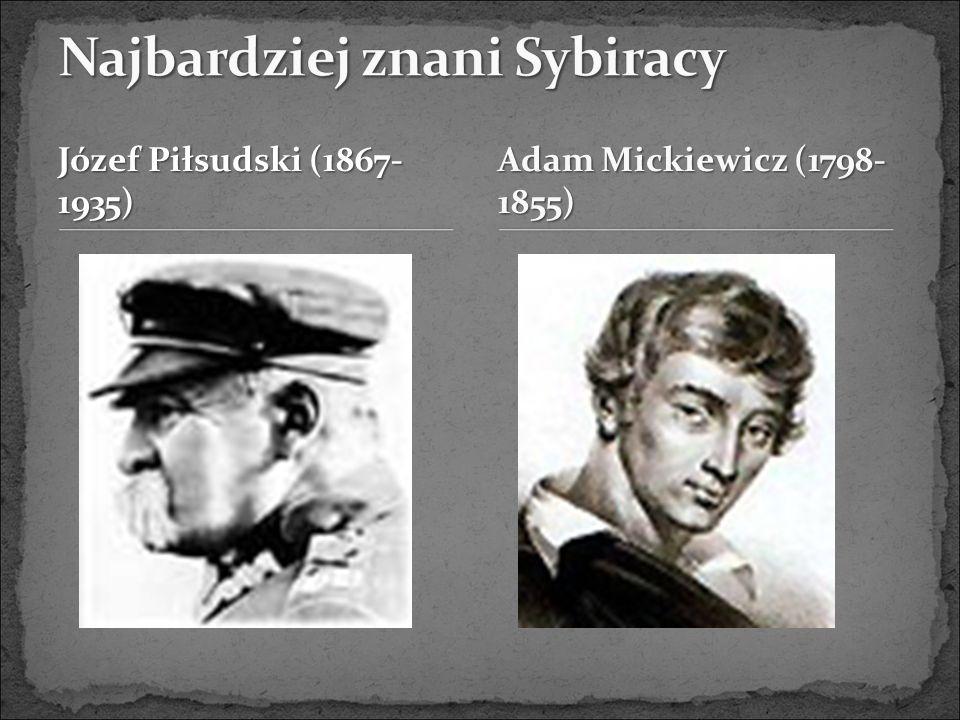 Józef Piłsudski (1867- 1935) Adam Mickiewicz (1798- 1855)