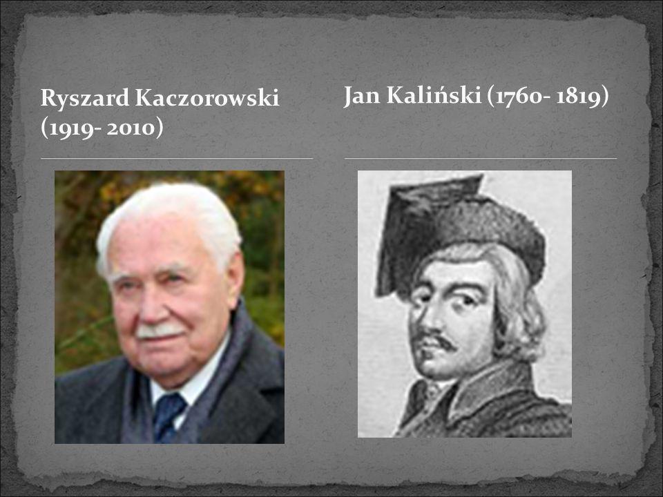Ryszard Kaczorowski (1919- 2010) Jan Kaliński (1760- 1819)