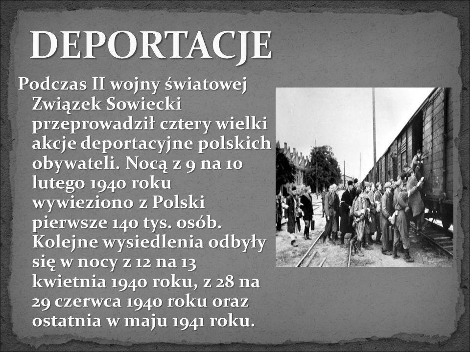 Podczas II wojny światowej Związek Sowiecki przeprowadził cztery wielki akcje deportacyjne polskich obywateli.