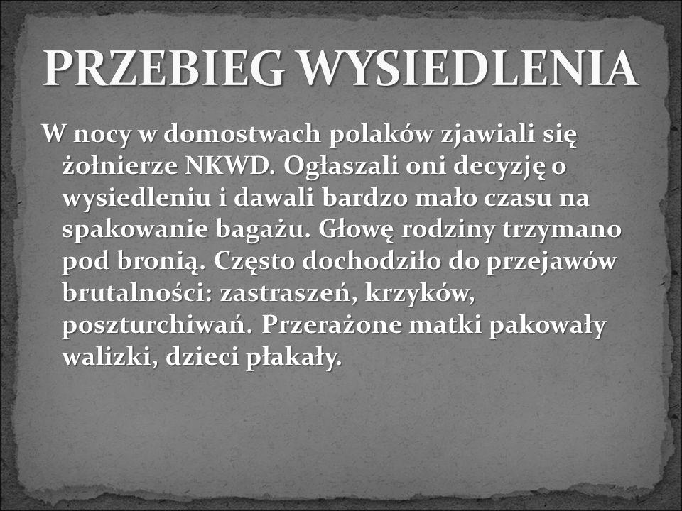 W nocy w domostwach polaków zjawiali się żołnierze NKWD.