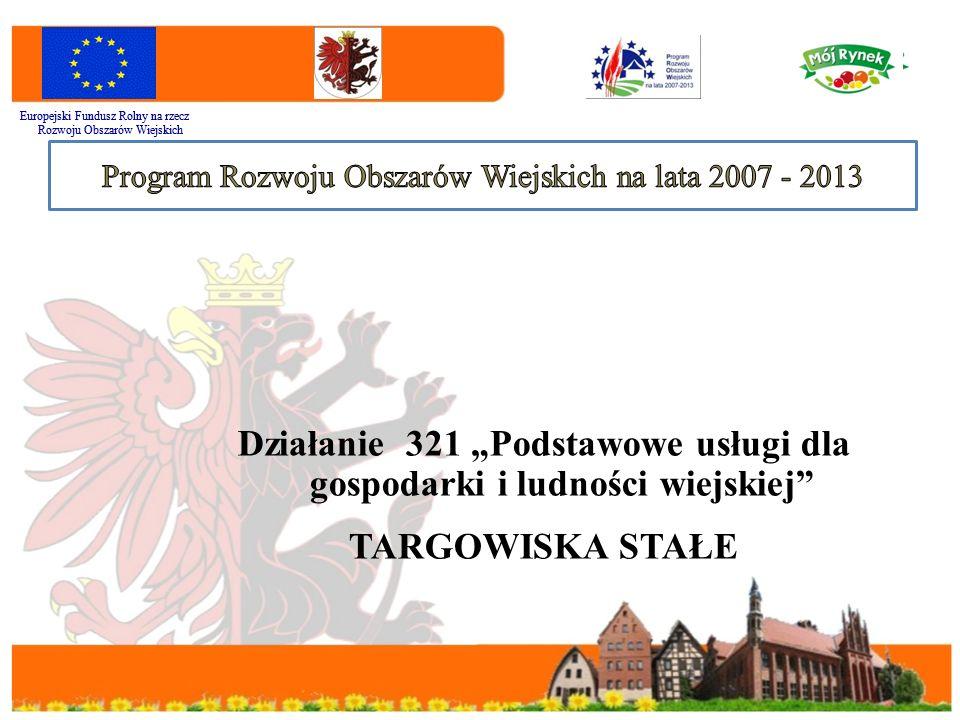 """Wysokość środków dostępnych dla Województwa Kujawsko-Pomorskiego w ramach działania 321 """"Podstawowe usługi dla gospodarki i ludności wiejskiej (targowiska stałe) wynosi 3 111 950 euro, co stanowi 12 043 246,50 zł."""
