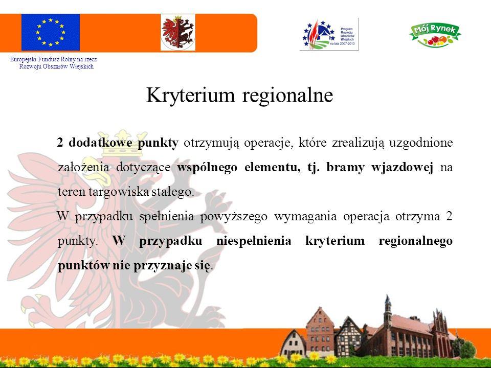 Kryterium regionalne Europejski Fundusz Rolny na rzecz Rozwoju Obszarów Wiejskich 2 dodatkowe punkty otrzymują operacje, które zrealizują uzgodnione z