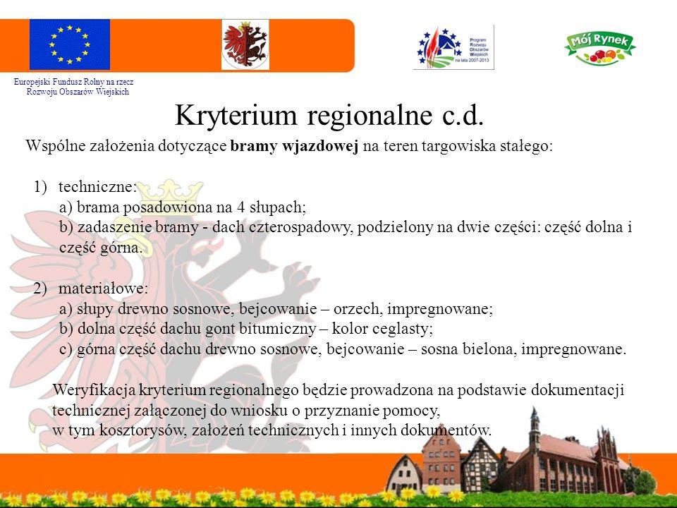 Kryterium regionalne c.d. Europejski Fundusz Rolny na rzecz Rozwoju Obszarów Wiejskich Wspólne założenia dotyczące bramy wjazdowej na teren targowiska