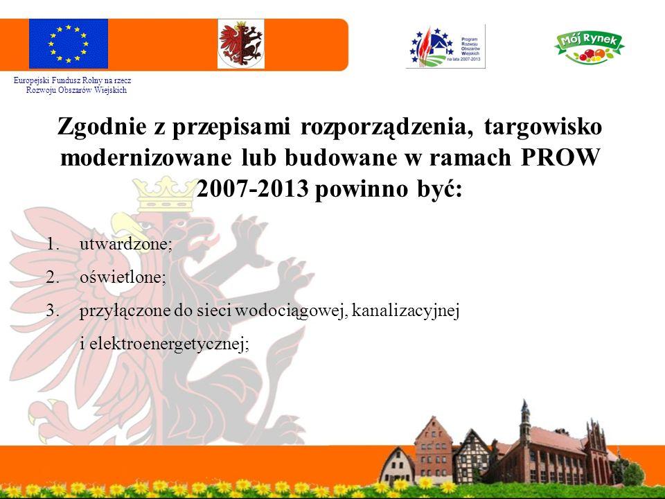 Europejski Fundusz Rolny na rzecz Rozwoju Obszarów Wiejskich Zgodnie z przepisami rozporządzenia, targowisko modernizowane lub budowane w ramach PROW