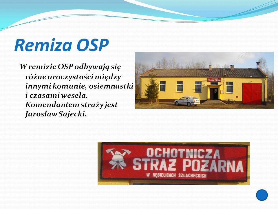 Remiza OSP W remizie OSP odbywają się różne uroczystości między innymi komunie, osiemnastki i czasami wesela. Komendantem straży jest Jarosław Sajecki