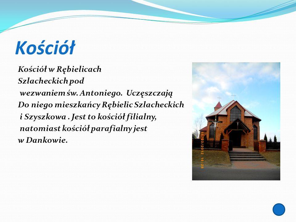 Kościół Kościół w Rębielicach Szlacheckich pod wezwaniem św. Antoniego. Uczęszczają Do niego mieszkańcy Rębielic Szlacheckich i Szyszkowa. Jest to koś