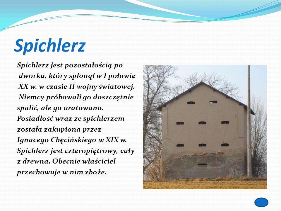 Spichlerz Spichlerz jest pozostałością po dworku, który spłonął w I połowie XX w. w czasie II wojny światowej. Niemcy próbowali go doszczętnie spalić,