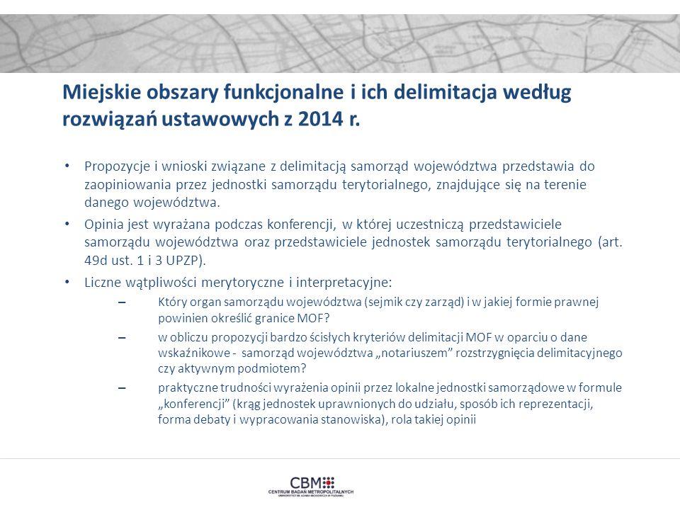 Miejskie obszary funkcjonalne i ich delimitacja według rozwiązań ustawowych z 2014 r. Propozycje i wnioski związane z delimitacją samorząd województwa