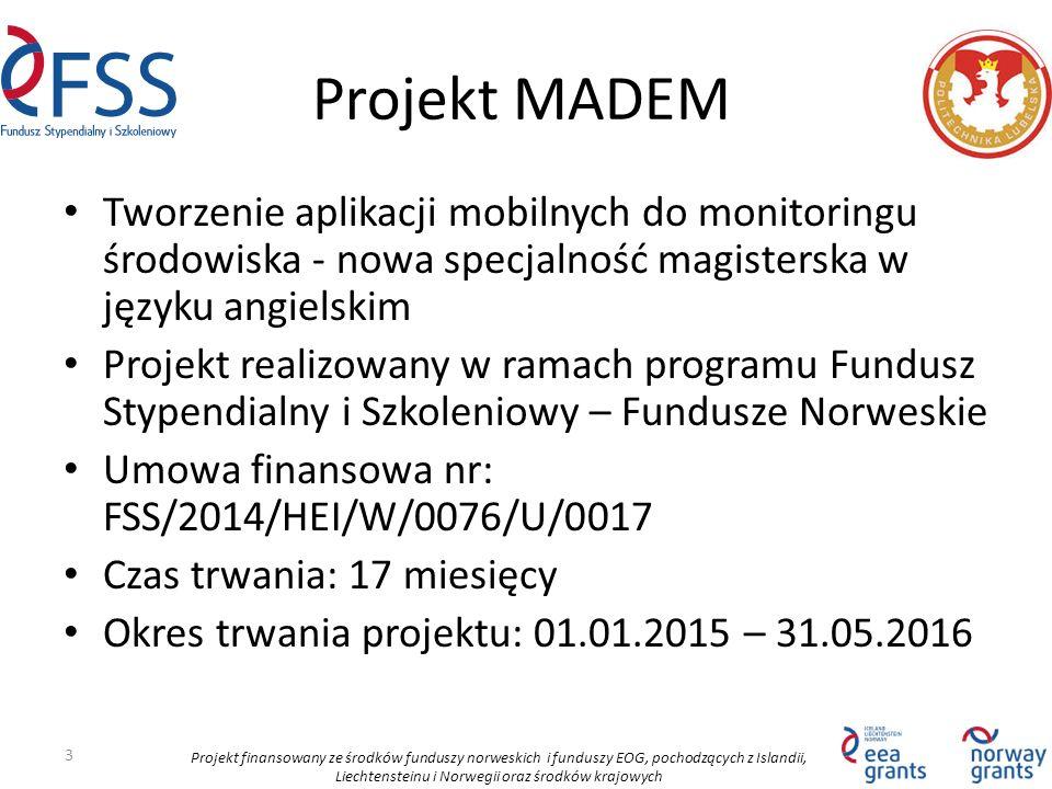 Projekt finansowany ze środków funduszy norweskich i funduszy EOG, pochodzących z Islandii, Liechtensteinu i Norwegii oraz środków krajowych Ogólny budżet Łącznie: 943 770 PLN Finansowanie: I transza: 80% - po podpisaniu umowy II transza: 20% - po raporcie końcowym Finansowanie: I transza: 80% - po podpisaniu umowy II transza: 20% - po raporcie końcowym 14