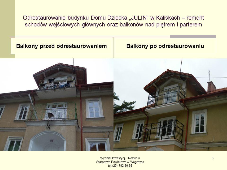 """Odrestaurowanie budynku Domu Dziecka """"JULIN w Kaliskach – remont schodów wejściowych głównych oraz balkonów nad piętrem i parterem Balkony przed odrestaurowaniemBalkony po odrestaurowaniu Wydział Inwestycji i Rozwoju Starostwo Powiatowe w Węgrowie tel.(25) 792-60-66 6"""