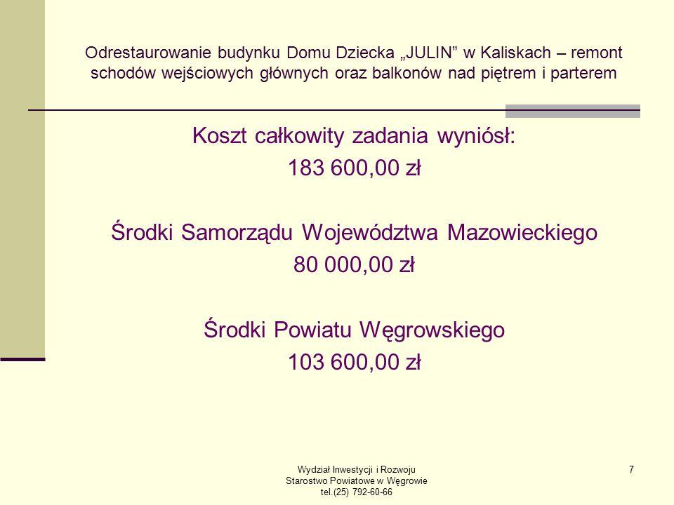 """7 Odrestaurowanie budynku Domu Dziecka """"JULIN"""" w Kaliskach – remont schodów wejściowych głównych oraz balkonów nad piętrem i parterem Koszt całkowity"""