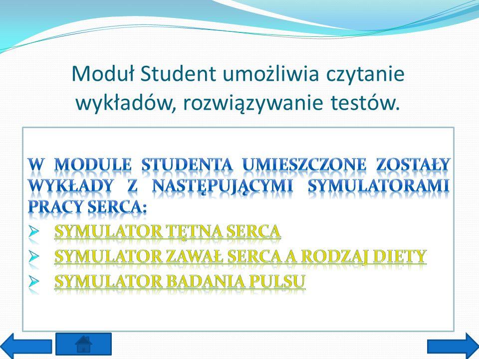 Moduł Student umożliwia czytanie wykładów, rozwiązywanie testów.