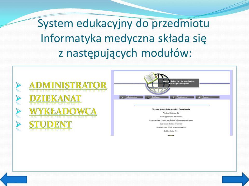 System edukacyjny do przedmiotu Informatyka medyczna składa się z następujących modułów:
