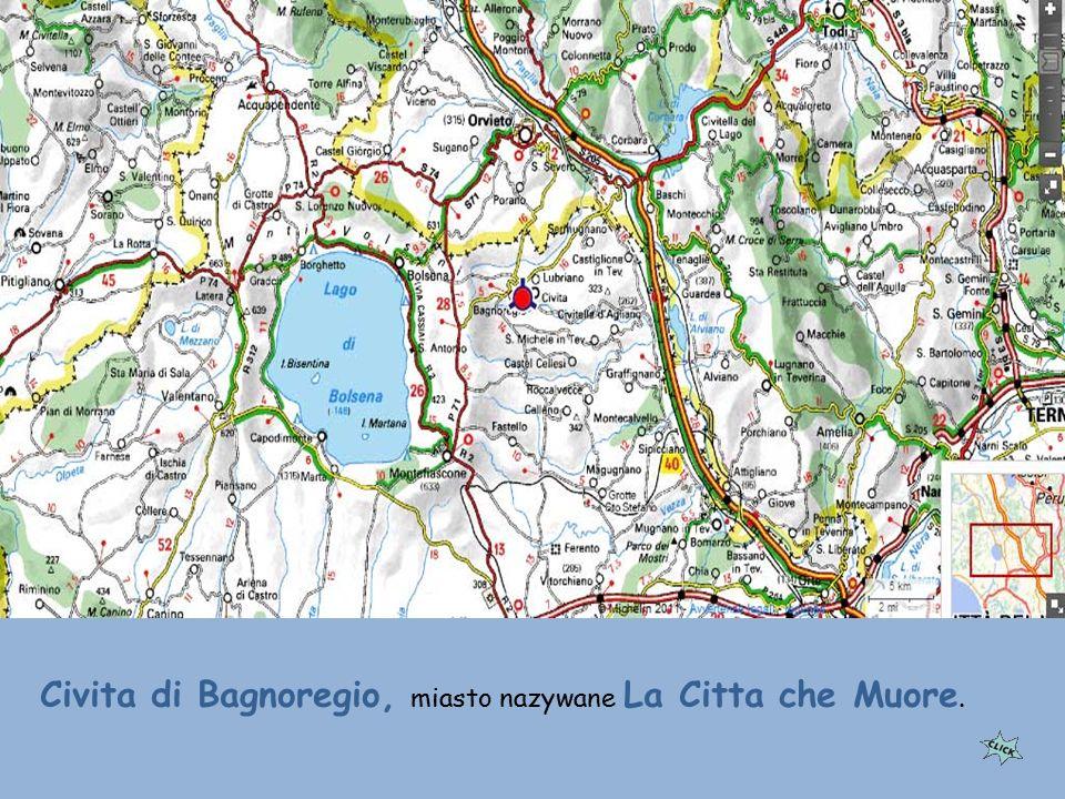 Civita di Bagnoregio, miasto nazywane La Citta che Muore.