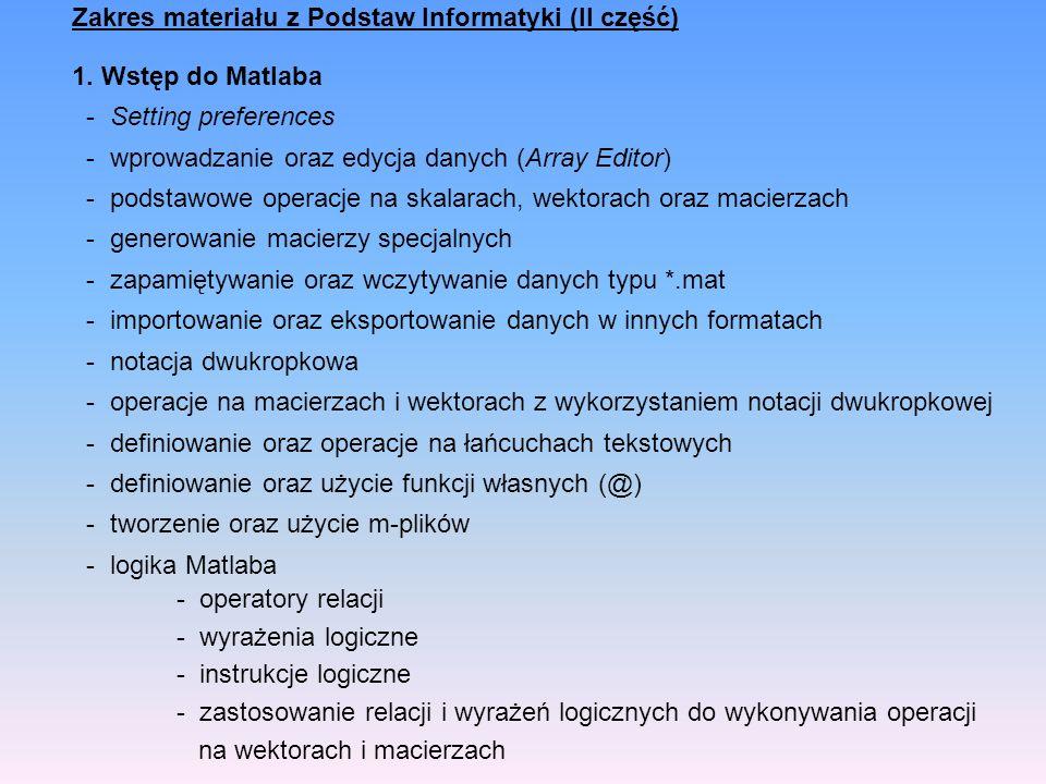 Zakres materiału z Podstaw Informatyki (II część) 1.