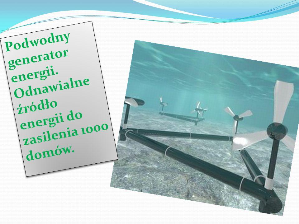 Podwodny generator energii. Odnawialne źródło energii do zasilenia 1000 domów. Podwodny generator energii. Odnawialne źródło energii do zasilenia 1000