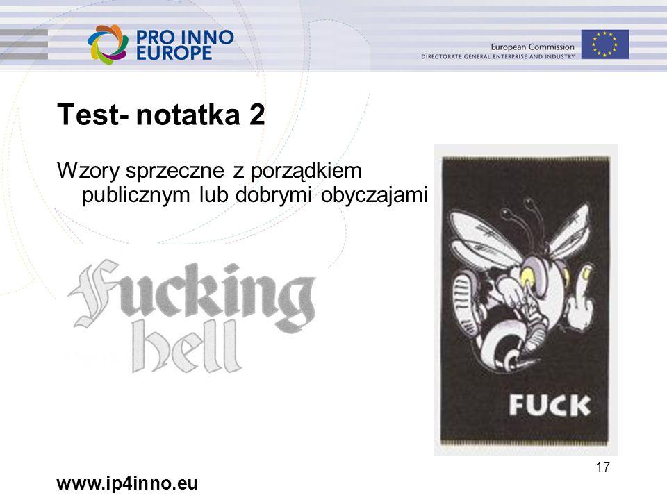 www.ip4inno.eu 17 Test- notatka 2 Wzory sprzeczne z porządkiem publicznym lub dobrymi obyczajami