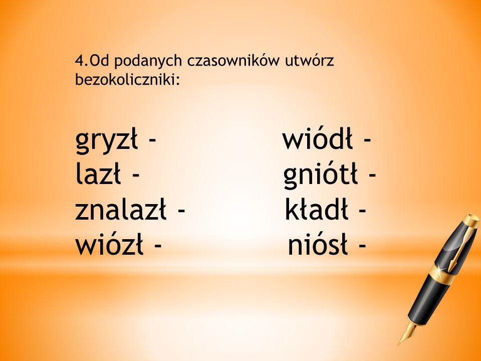 5.Podane zdania uzupełnij odpowiednimi formami czasowników umieć i rozumieć: Sześcioletnie dzieci……………………………..