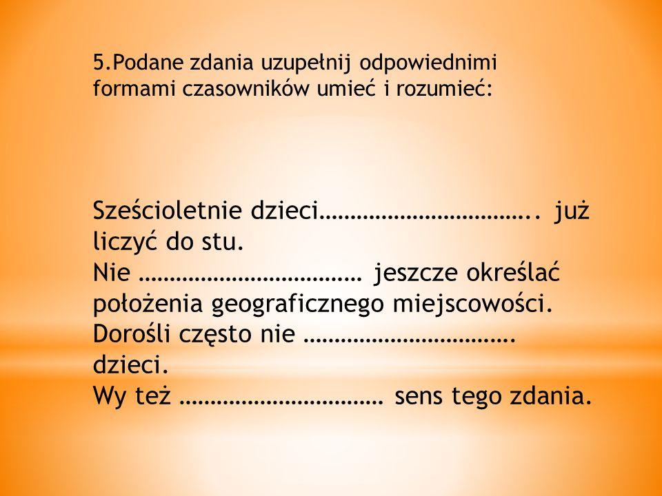 6.Omień przez przypadki w liczbie pojedynczej i mnogiej rzeczownik piórnik: l.p.l.mn.