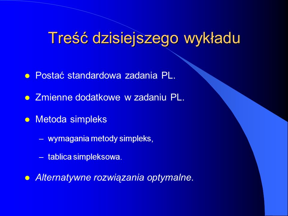 Treść dzisiejszego wykładu l Postać standardowa zadania PL.