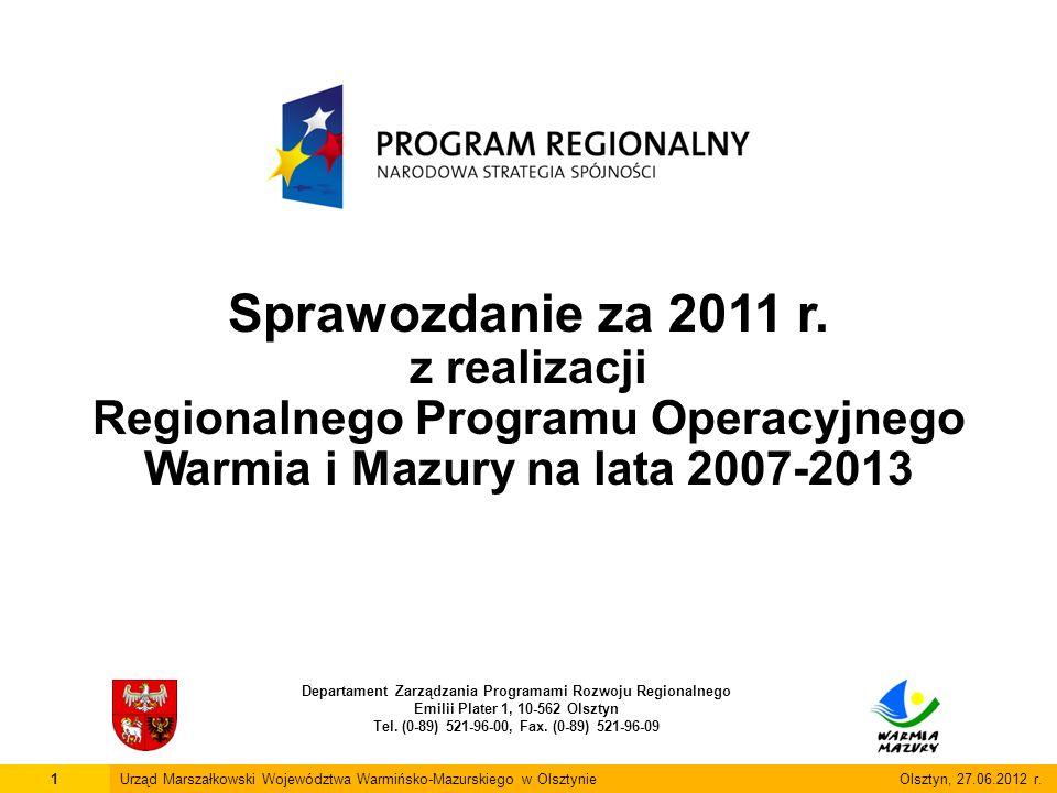 Departament Zarządzania Programami Rozwoju Regionalnego Emilii Plater 1, 10-562 Olsztyn Tel. (0-89) 521-96-00, Fax. (0-89) 521-96-09 1Urząd Marszałkow