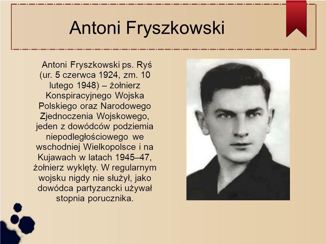 Antoni Fryszkowski Antoni Fryszkowski ps. Ryś (ur.