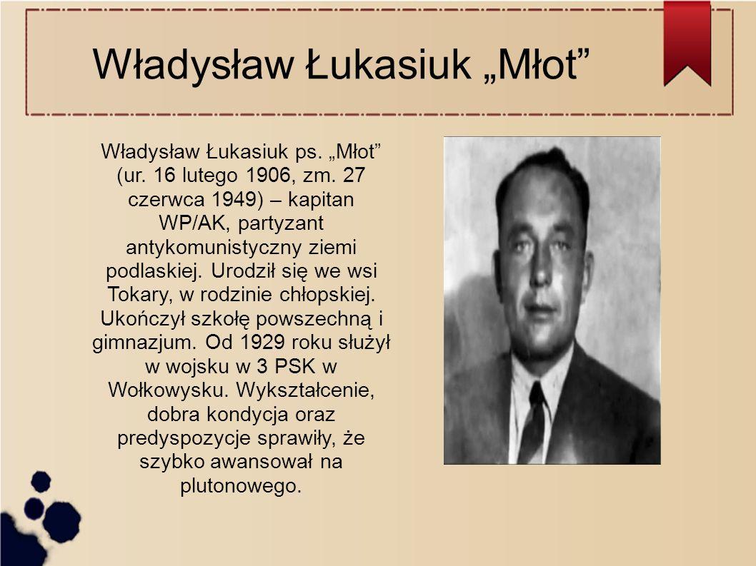 """Władysław Łukasiuk """"Młot Władysław Łukasiuk ps. """"Młot (ur."""