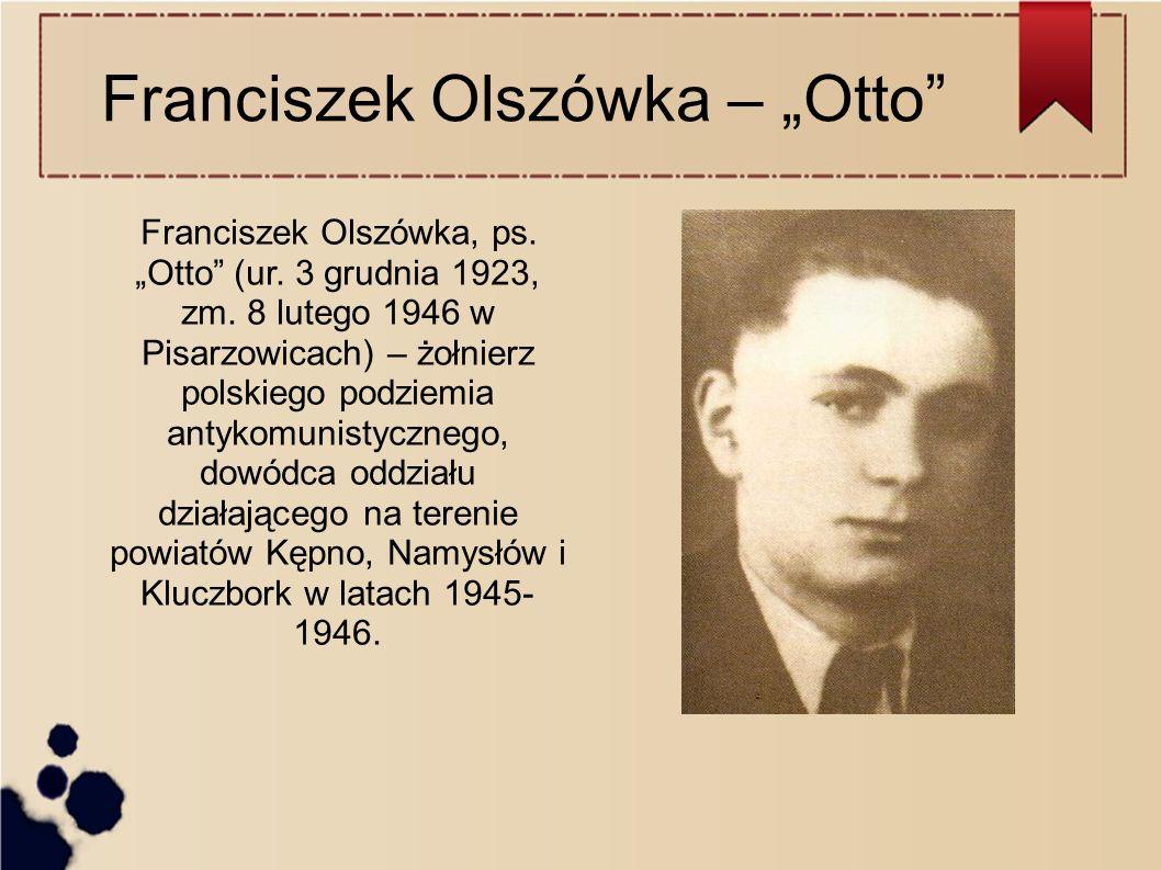 "Franciszek Olszówka – ""Otto Franciszek Olszówka, ps."
