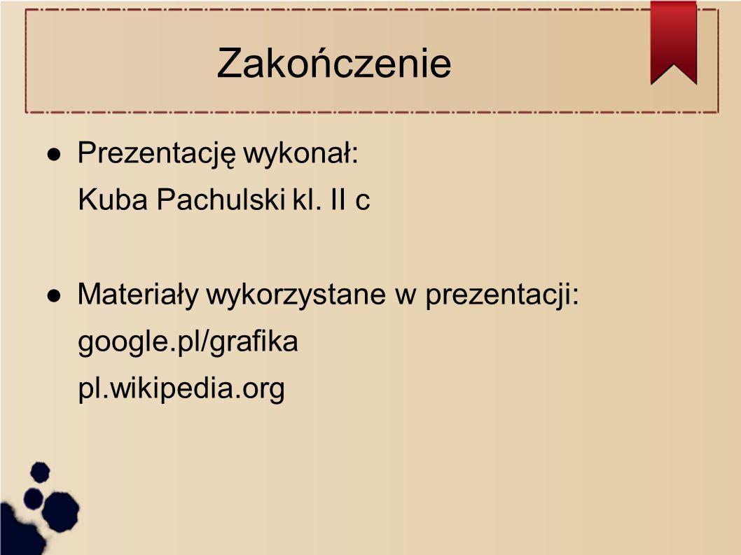 Zakończenie ● Prezentację wykonał: Kuba Pachulski kl.