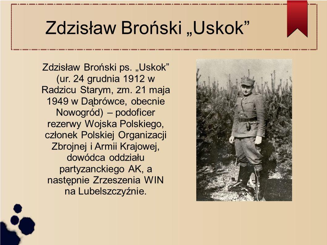 """Zdzisław Broński """"Uskok Zdzisław Broński ps. """"Uskok (ur."""