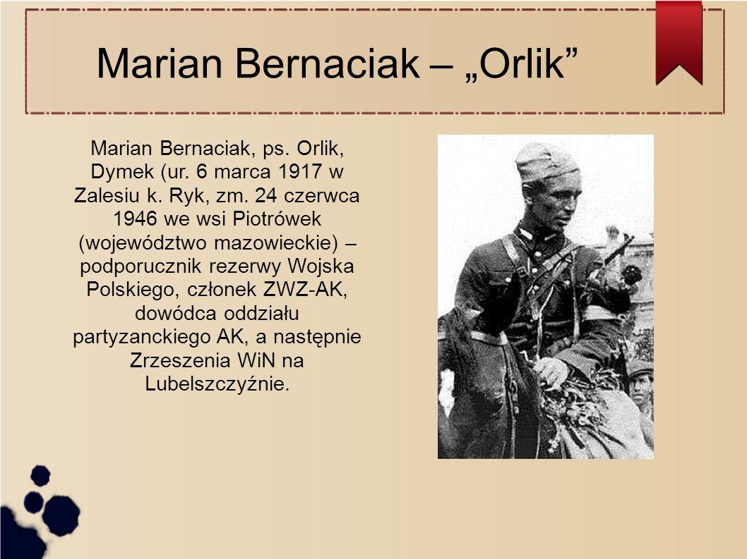 "Marian Bernaciak – ""Orlik Marian Bernaciak, ps. Orlik, Dymek (ur."