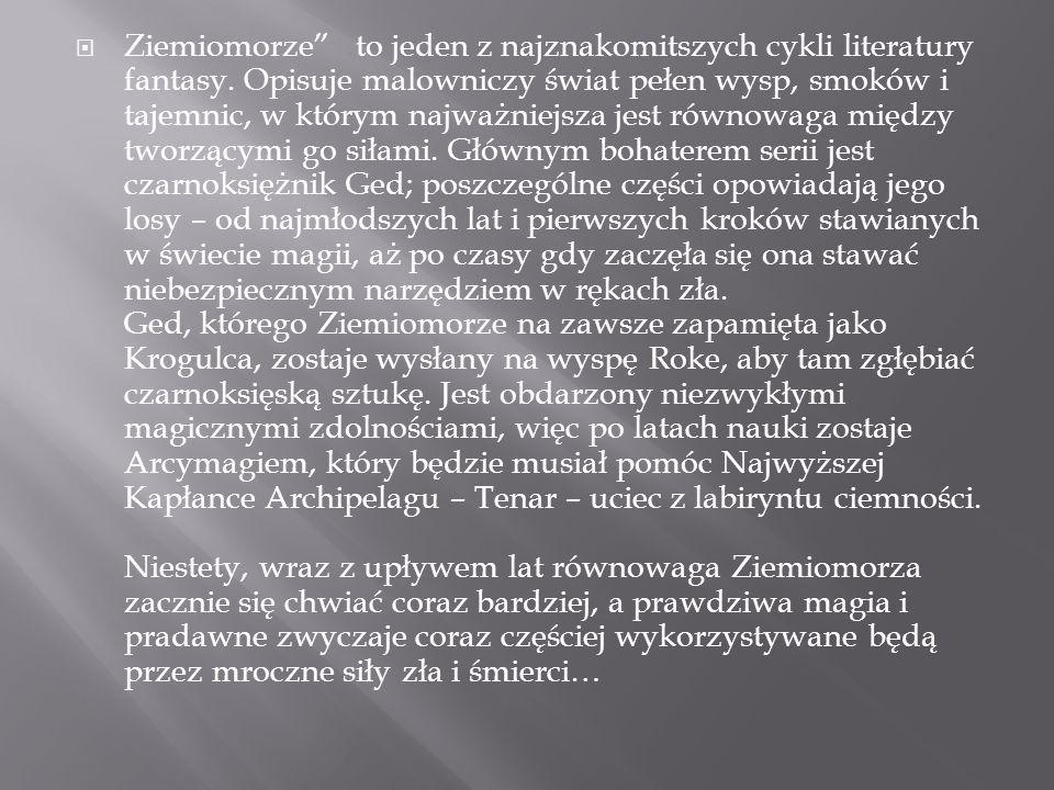  Ziemiomorze to jeden z najznakomitszych cykli literatury fantasy.