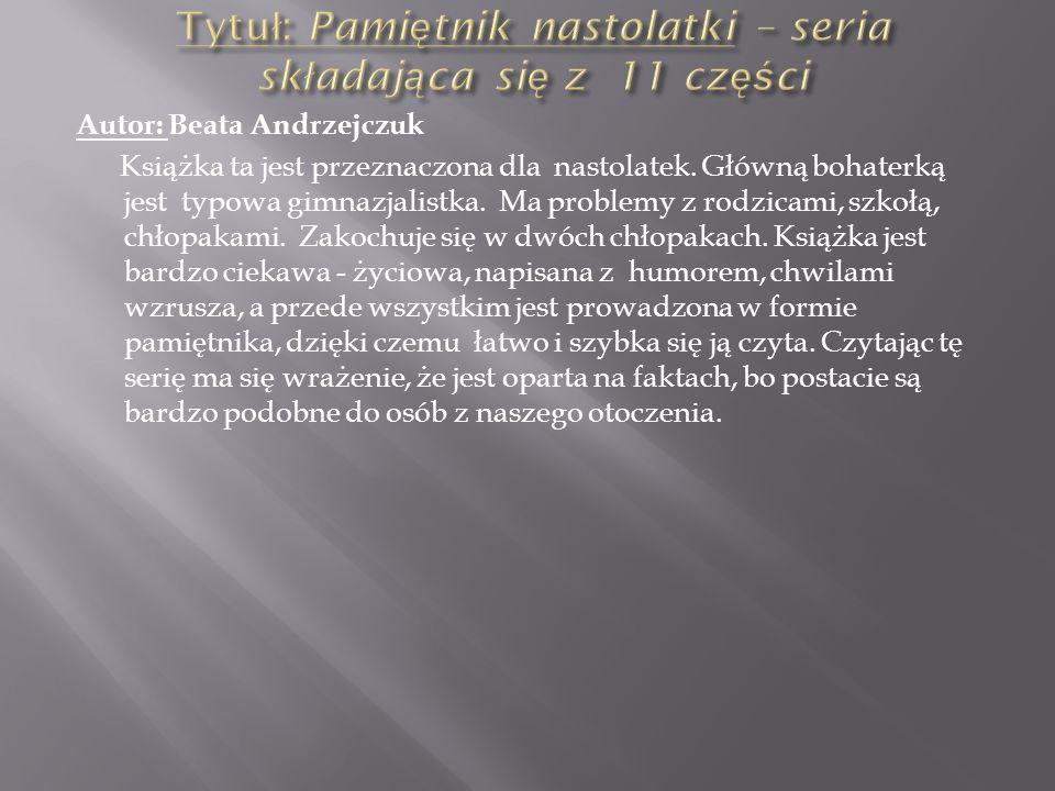 Autor: Beata Andrzejczuk Książka ta jest przeznaczona dla nastolatek.