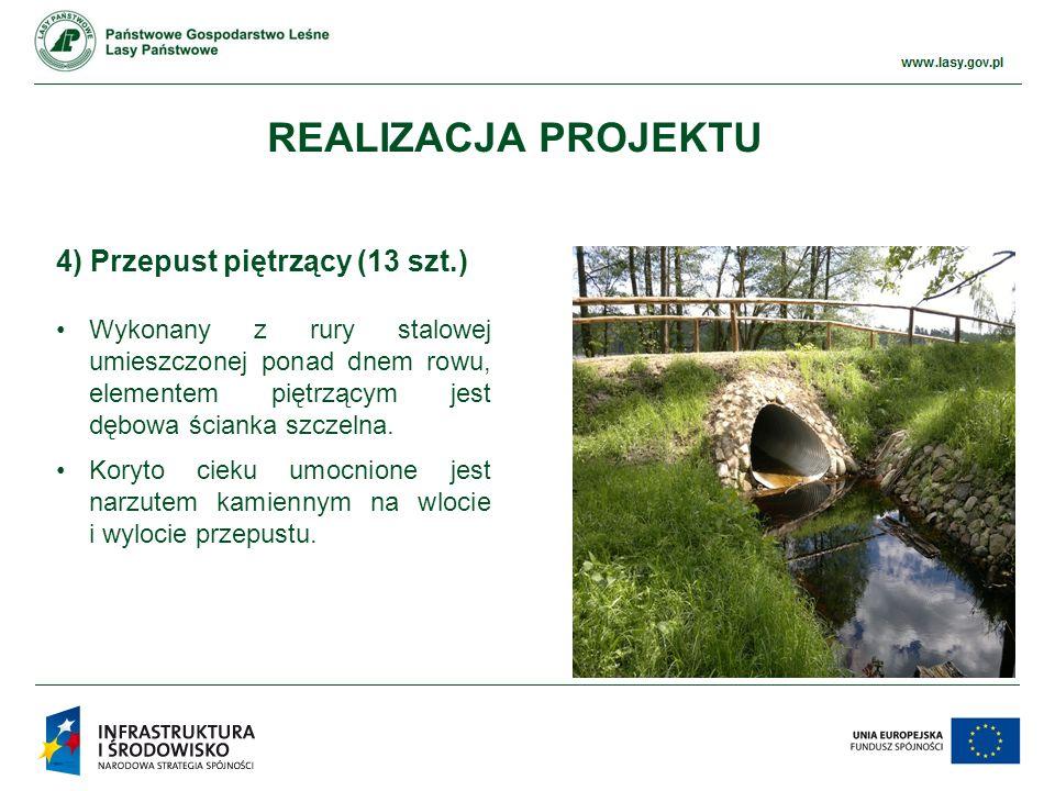 www.ckps.lasy.gov.pl 4) Przepust piętrzący (13 szt.) Wykonany z rury stalowej umieszczonej ponad dnem rowu, elementem piętrzącym jest dębowa ścianka szczelna.
