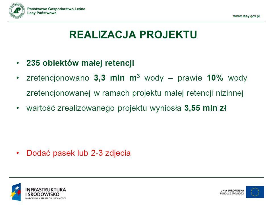 www.ckps.lasy.gov.pl W ramach projektu wybudowano 6 typów obiektów: REALIZACJA PROJEKTU 1) Próg (103 szt.) Wykonany w postaci ścianek szczelnych z impregnowanego drewna dębowego bez możliwości regulacji wysokości piętrzenia.