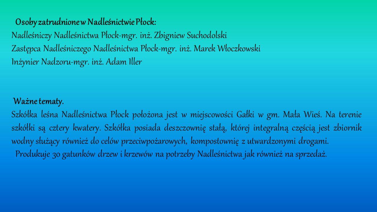 Osoby zatrudnione w Nadleśnictwie Płock: Nadleśniczy Nadleśnictwa Płock-mgr.