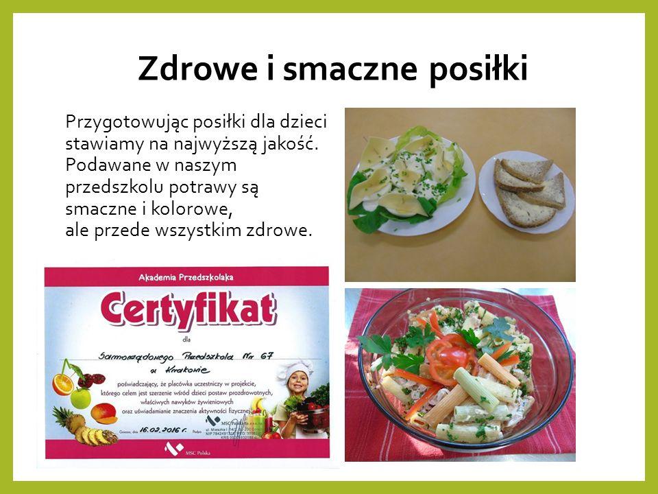 Zdrowe i smaczne posiłki Przygotowując posiłki dla dzieci stawiamy na najwyższą jakość.