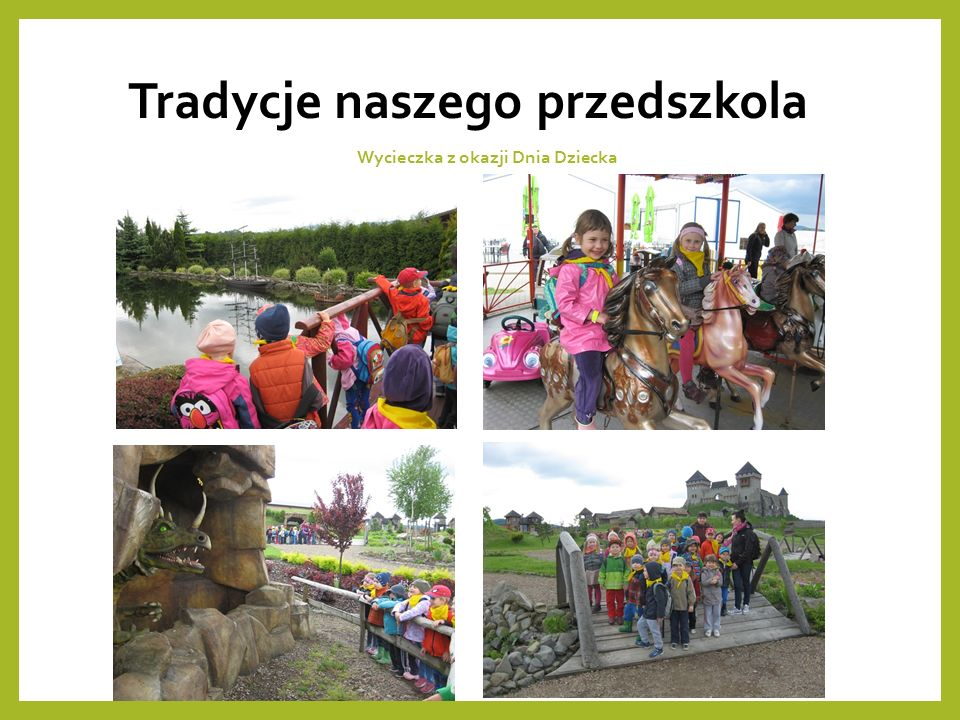 Tradycje naszego przedszkola Wycieczka z okazji Dnia Dziecka
