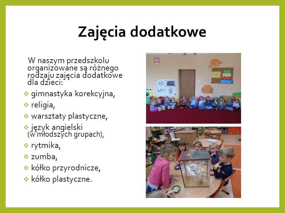 Zajęcia dodatkowe W naszym przedszkolu organizowane są różnego rodzaju zajęcia dodatkowe dla dzieci:  gimnastyka korekcyjna,  religia,  warsztaty plastyczne,  język angielski (w młodszych grupach),  rytmika,  zumba,  kółko przyrodnicze,  kółko plastyczne.