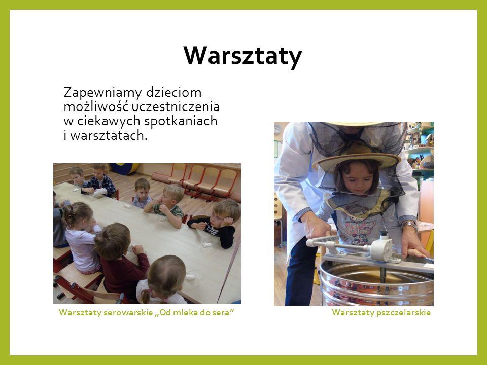 Warsztaty Zapewniamy dzieciom możliwość uczestniczenia w ciekawych spotkaniach i warsztatach.