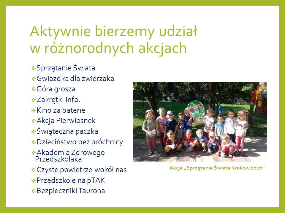 Aktywnie bierzemy udział w różnorodnych akcjach  Sprzątanie Świata  Gwiazdka dla zwierzaka  Góra grosza  Zakrętki info.