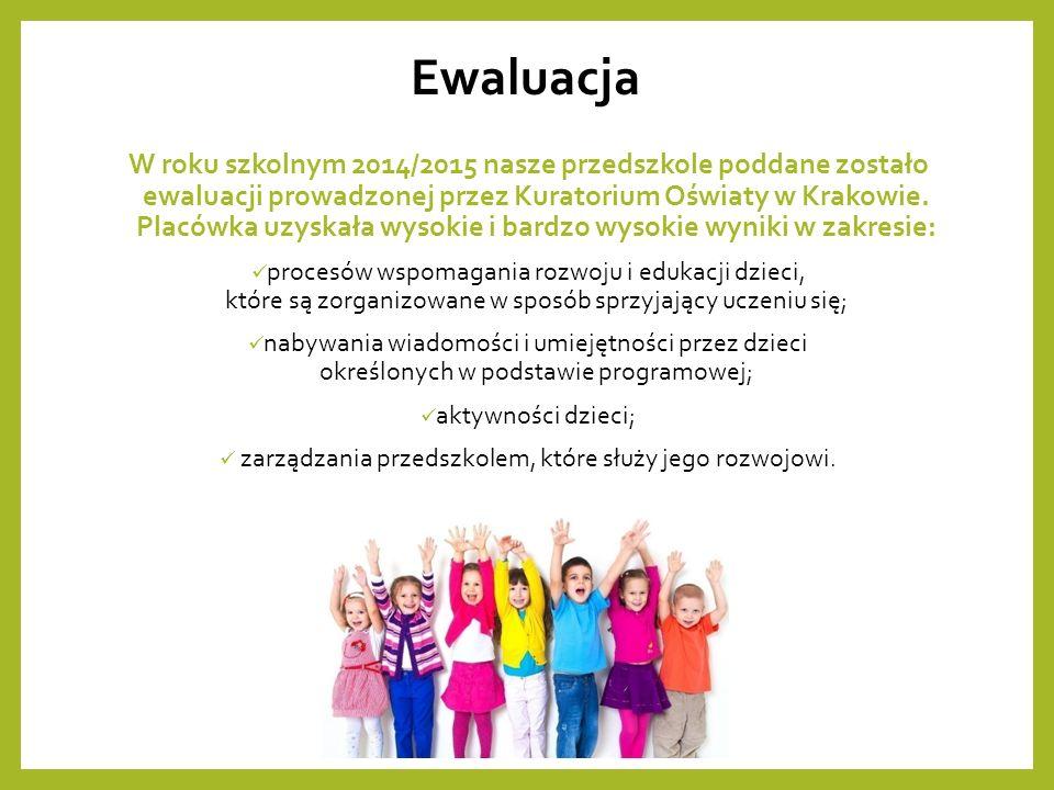 Ewaluacja W roku szkolnym 2014/2015 nasze przedszkole poddane zostało ewaluacji prowadzonej przez Kuratorium Oświaty w Krakowie.