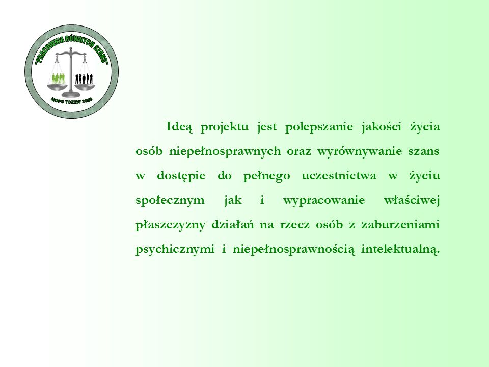 Beneficjenci projektu: - uczestnicy Środowiskowych Domów Samopomocy MOPS w Tczewie - młodzież szkolna z: Gimnazjum Katolickiego im.