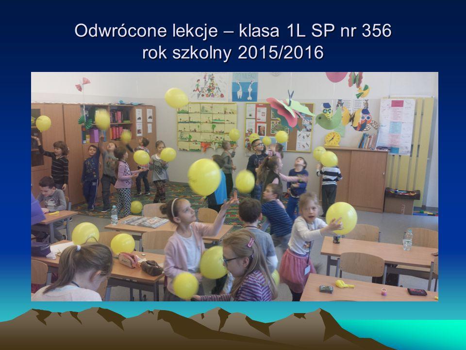Odwrócone lekcje – klasa 1L SP nr 356 rok szkolny 2015/2016 MPN