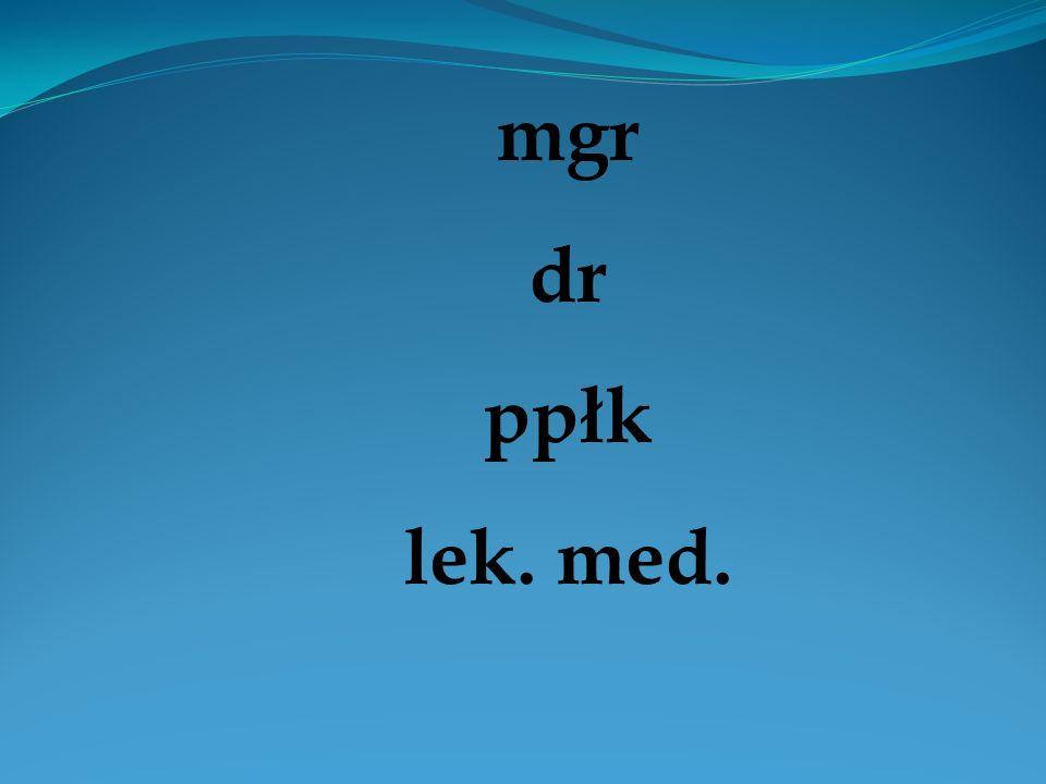 mgr dr ppłk lek. med.
