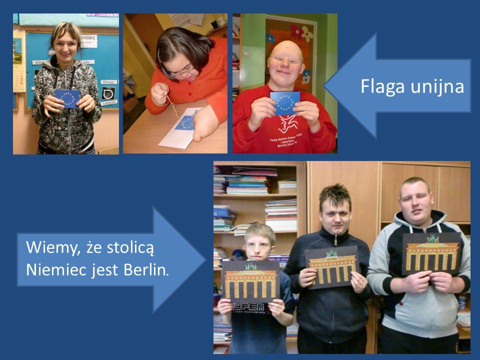 Wiemy, że stolicą Niemiec jest Berlin. Flaga unijna